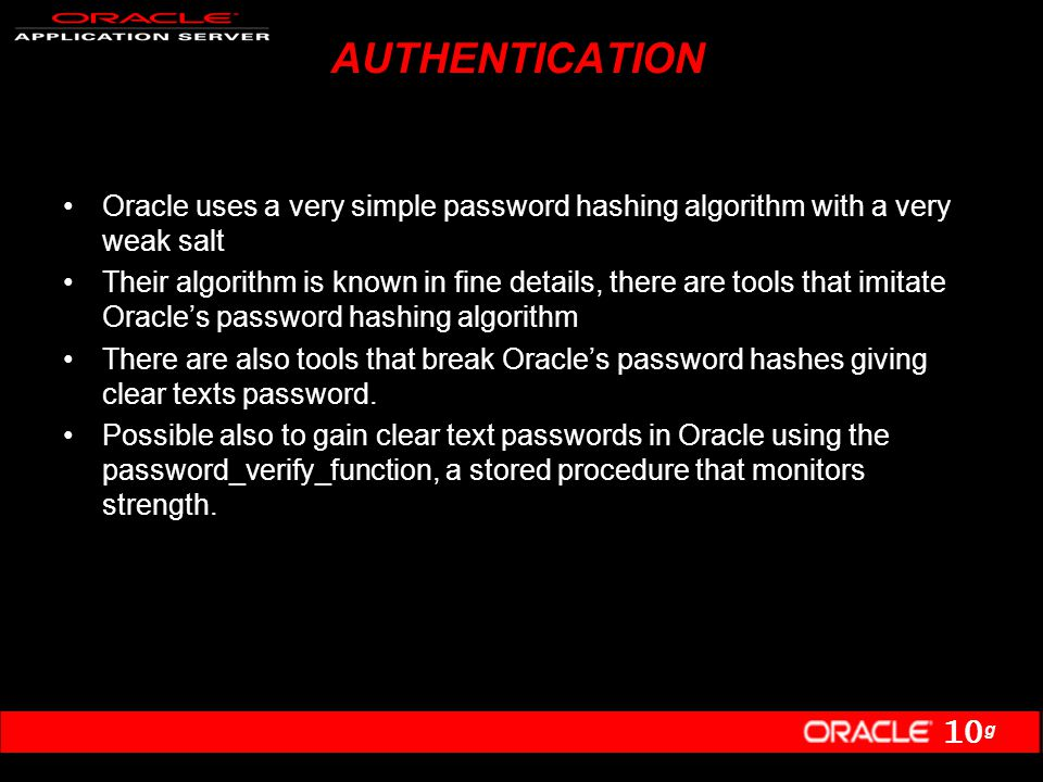 10 g AUTHENTICATION C0NT… Same hash Breaking the hash Oracle hash obtained