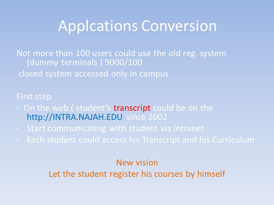 Applcations Conversion Not more than 100 users could use the old reg.