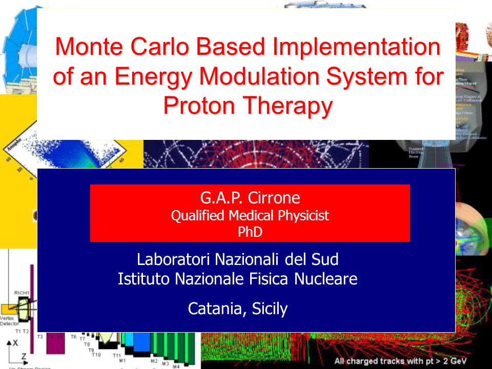Monte Carlo Based Implementation of an Energy Modulation System for Proton Therapy G.A.P.