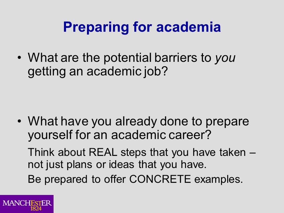 Preparing for academia What are the potential barriers to you getting an academic job.