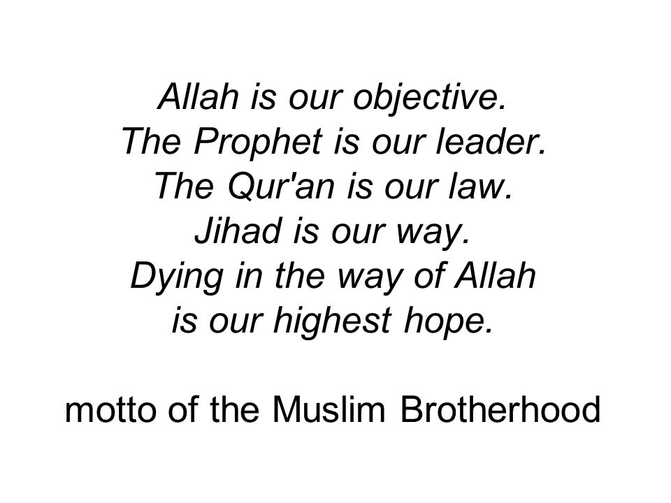 Allah is our objective. The Prophet is our leader.