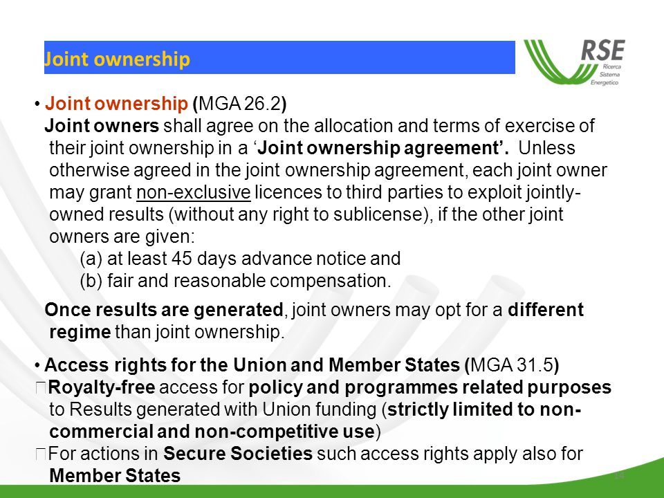 14 Joint ownership Joint ownership (MGA 26.2) Joint owners shall agree on the allocation and terms of exercise of their joint ownership in a 'Joint ow