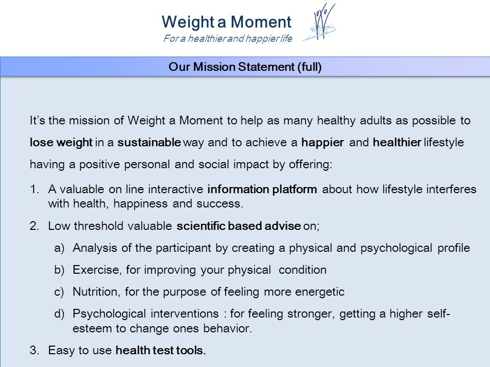 Weight a Moment For a healthier and happier life Status - Patents Weight a Moment BV has applied for two very important patents: 1.
