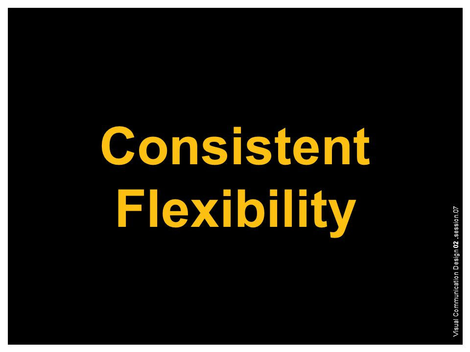 Consistent Flexibility Visual Communication Design 02.session.07