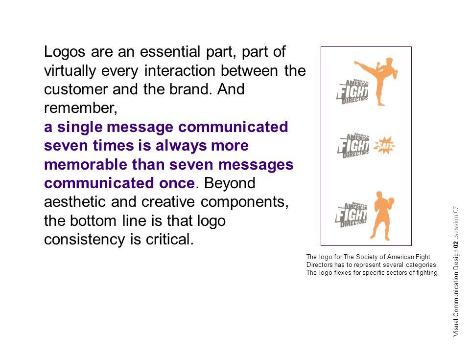 Visual Communication Design 02.session.07 Biasanya disamping perusahaan mengganti logonya ada juga yang gemar merancang banyak variasi logo, misalnya variasi warna, bentuk, typeface ataupun icon.