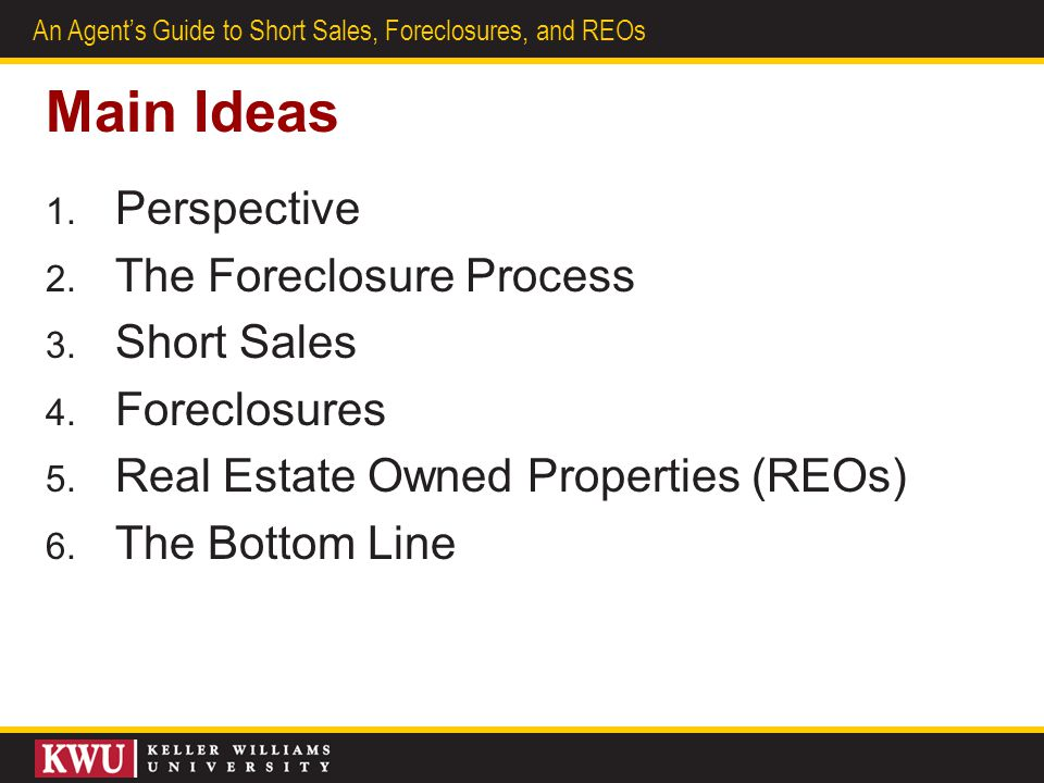 33 An Agent's Guide to Short Sales, Foreclosures, and REOs REOs  Breaking into the Business of REOs  Services That Listing Agents Provide in Working REOs  Leverage Great Administrative Help  Break into the Business of Servicing REO Buyer Leads  Educate Your Buyers  Are You Able, Ready, and Willing.