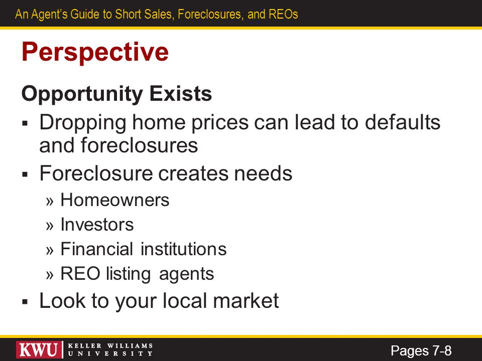 4 An Agent's Guide to Short Sales, Foreclosures, and REOs Perspective (continued) Are You Able, Ready, and Willing.
