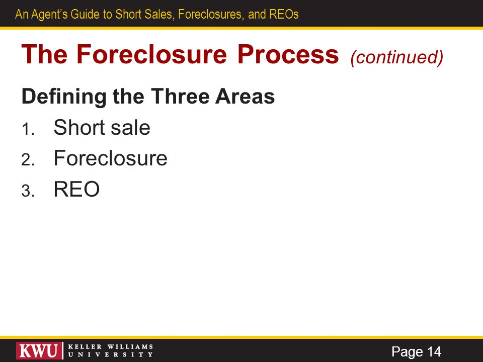 19 An Agent's Guide to Short Sales, Foreclosures, and REOs Short Sales (continued) Step 1: Gather Information 1.