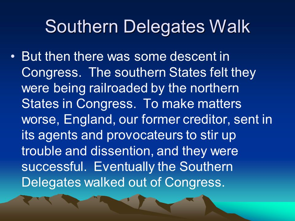 Southern Delegates Walk But then there was some descent in Congress.