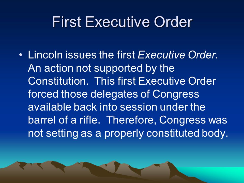 First Executive Order Lincoln issues the first Executive Order.
