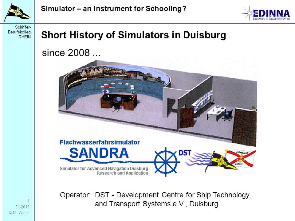 Schiffer- Berufskolleg RHEIN 01-2013 © M. Wieck Simulator – an Instrument for Schooling? 8