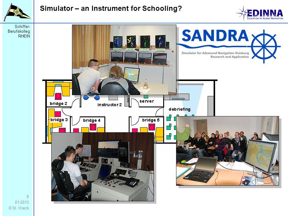 Schiffer- Berufskolleg RHEIN 01-2013 © M.Wieck Simulator – an Instrument for Schooling.