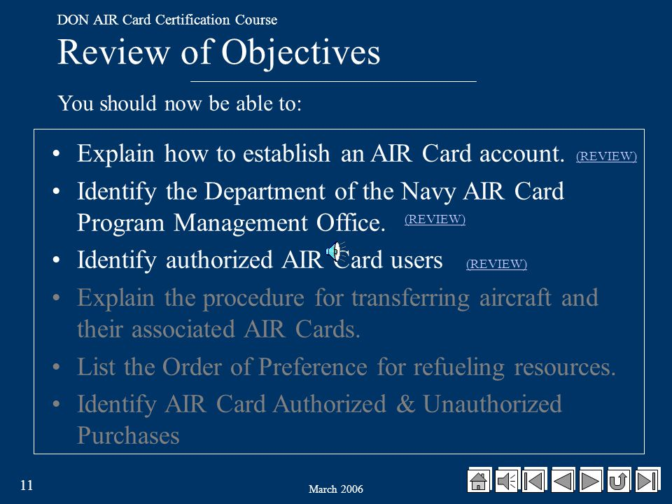 March 2006 10 Authorized Users of the AIR Card Pilot Flight Commander Aircraft Commander Crew Chief Contracting Officer