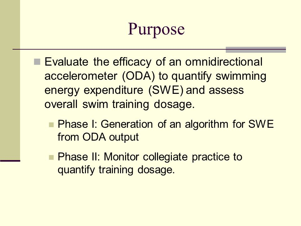Purpose Evaluate the efficacy of an omnidirectional accelerometer (ODA) to quantify swimming energy expenditure (SWE) and assess overall swim training
