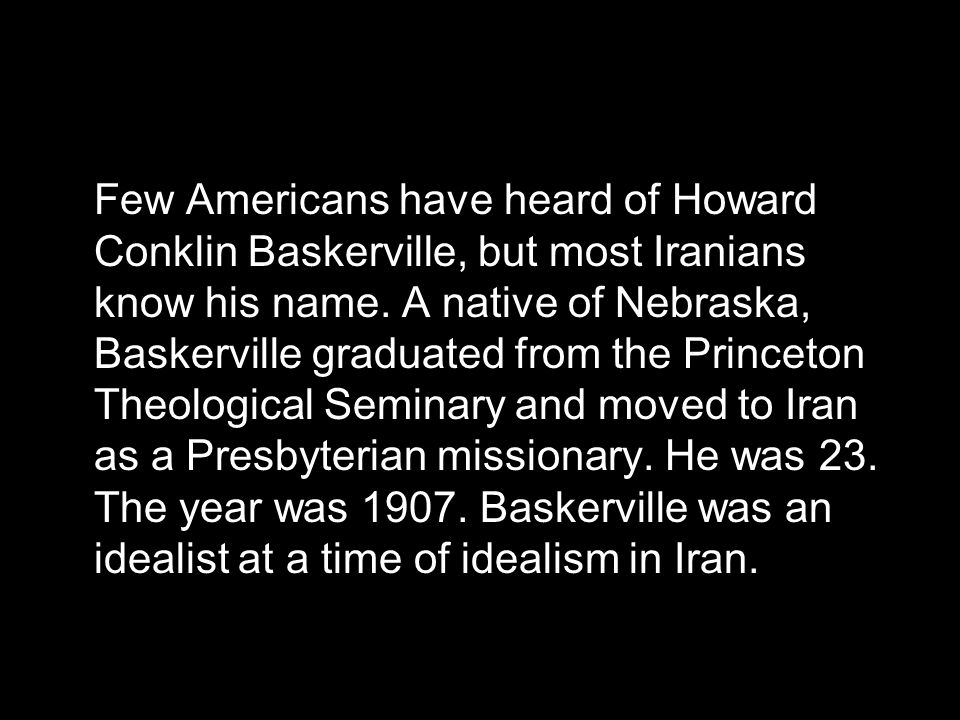 An American Hero in Iran The True Story of Howard Conklin Baskerville