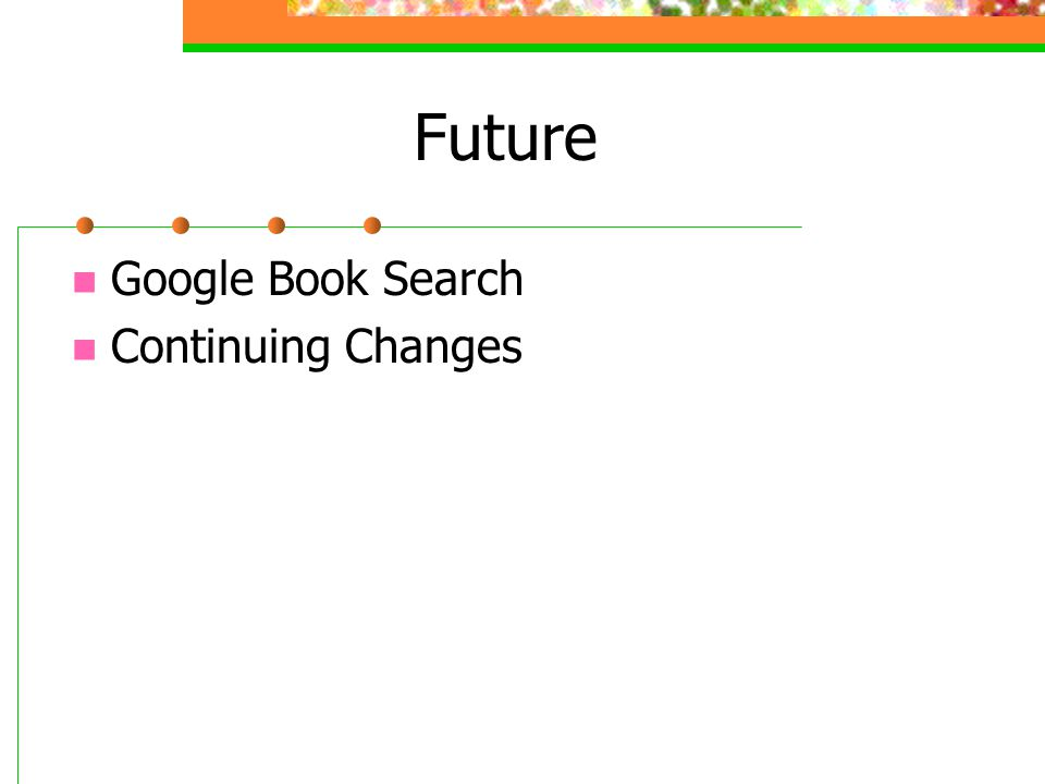 Future Google Book Search Continuing Changes