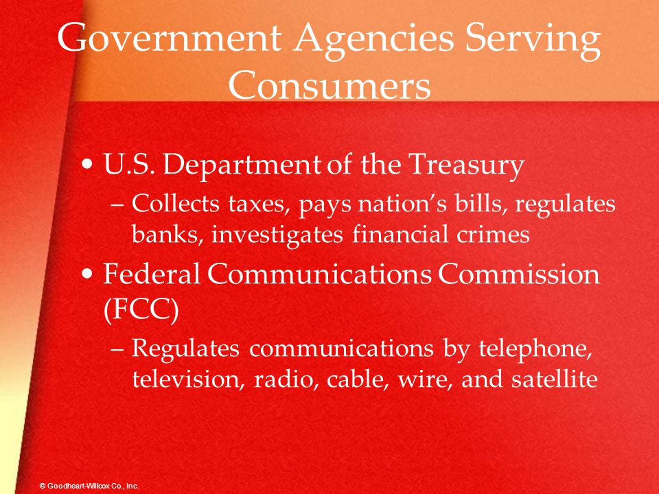 © Goodheart-Willcox Co., Inc.Government Agencies Serving Consumers U.S.