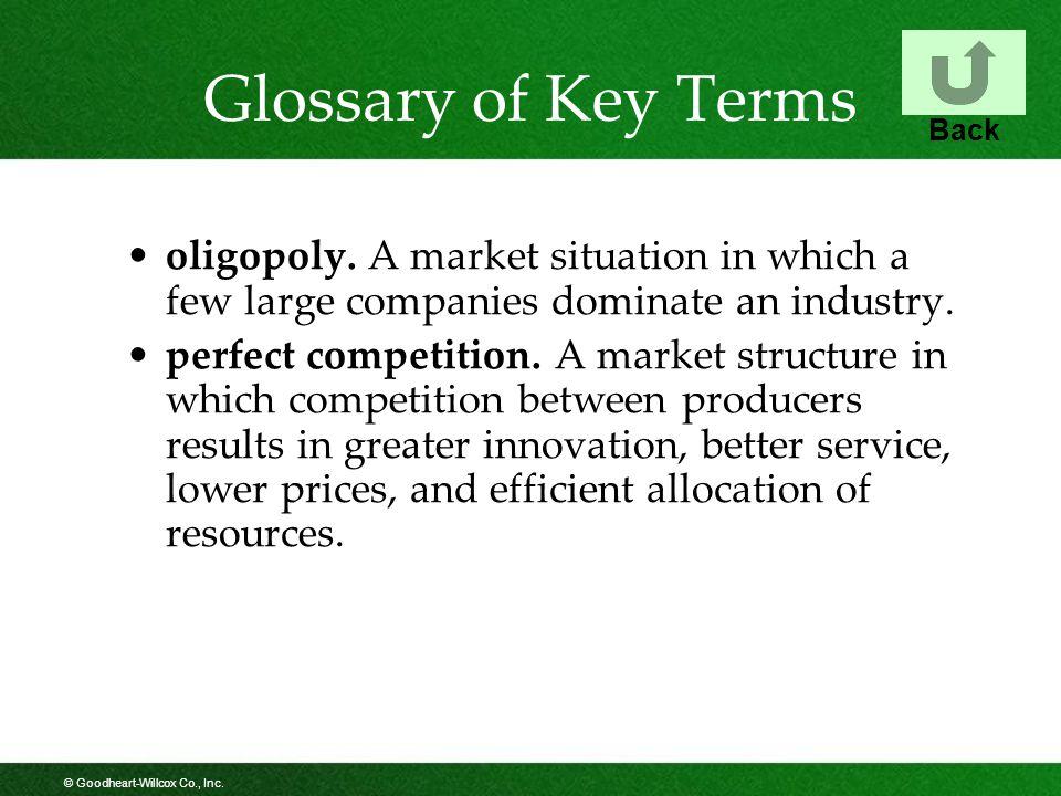© Goodheart-Willcox Co., Inc.Glossary of Key Terms oligopoly.