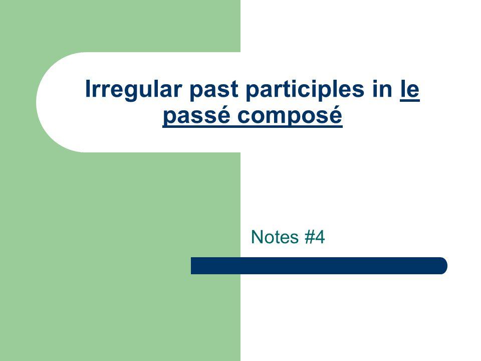 Voir=to see Irregular past participle is vu J'ai vunous avons vu Tu as vuvous avez vu Il/elle/on a vuils/elles ont vu