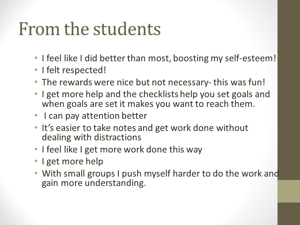 From the students I feel like I did better than most, boosting my self-esteem! I felt respected! The rewards were nice but not necessary- this was fun