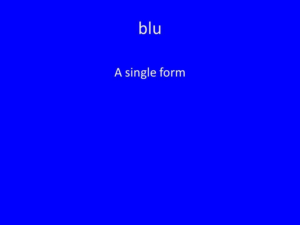 blu A single form