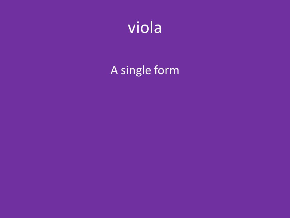 viola A single form