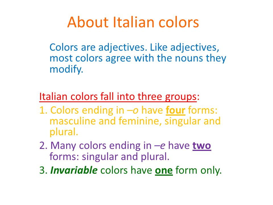About Italian colors Colors are adjectives.