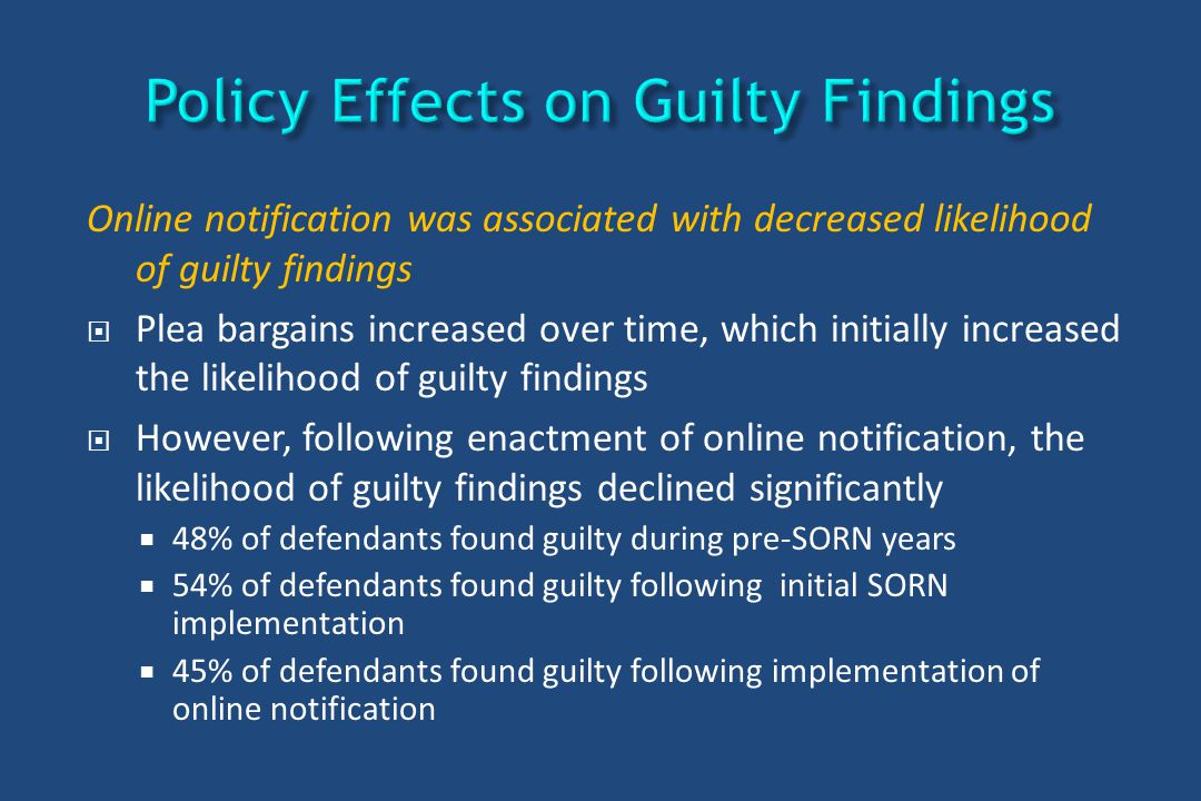 Online notification was associated with decreased likelihood of guilty findings  Plea bargains increased over time, which initially increased the lik