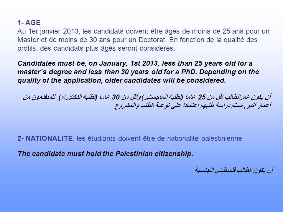 1- AGE Au 1er janvier 2013, les candidats doivent être âgés de moins de 25 ans pour un Master et de moins de 30 ans pour un Doctorat.
