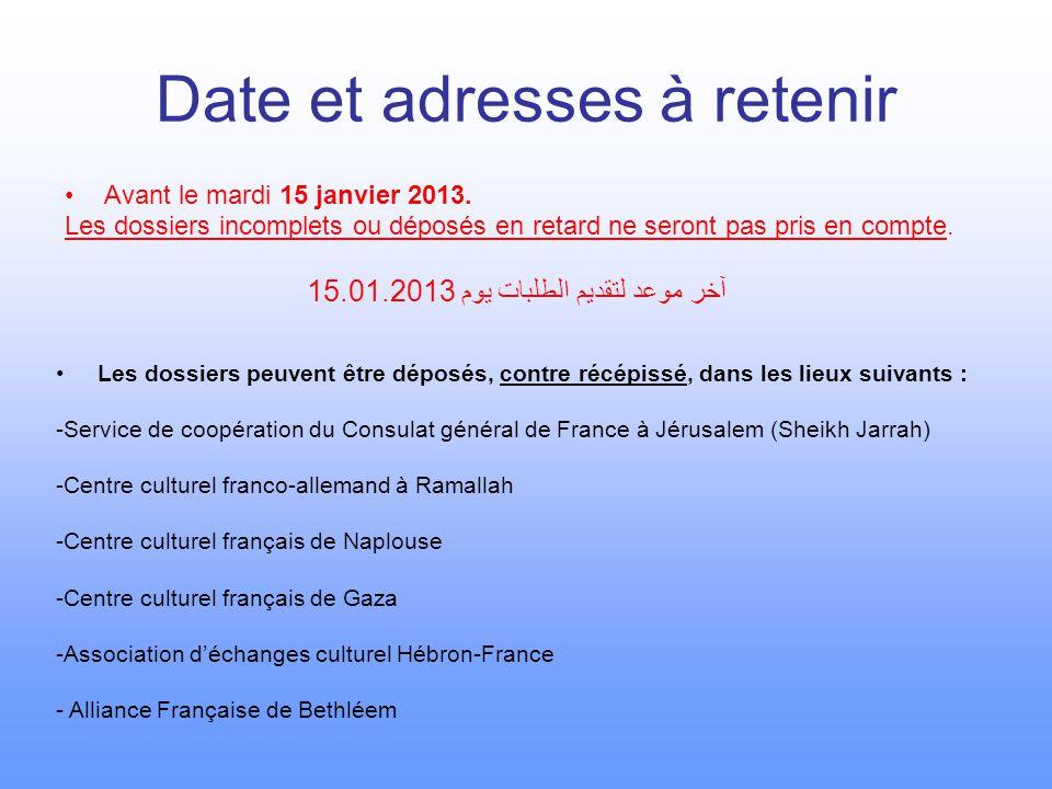 Date et adresses à retenir Avant le mardi 15 janvier 2013.