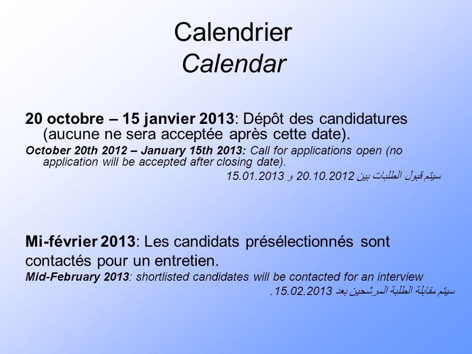 Calendrier Calendar 20 octobre – 15 janvier 2013: Dépôt des candidatures (aucune ne sera acceptée après cette date).