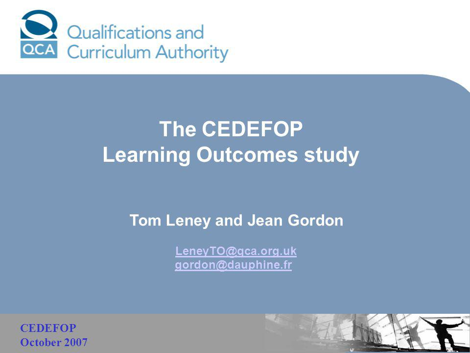 Malaysia The CEDEFOP Learning Outcomes study Tom Leney and Jean Gordon LeneyTO@qca.org.uk gordon@dauphine.fr CEDEFOP October 2007