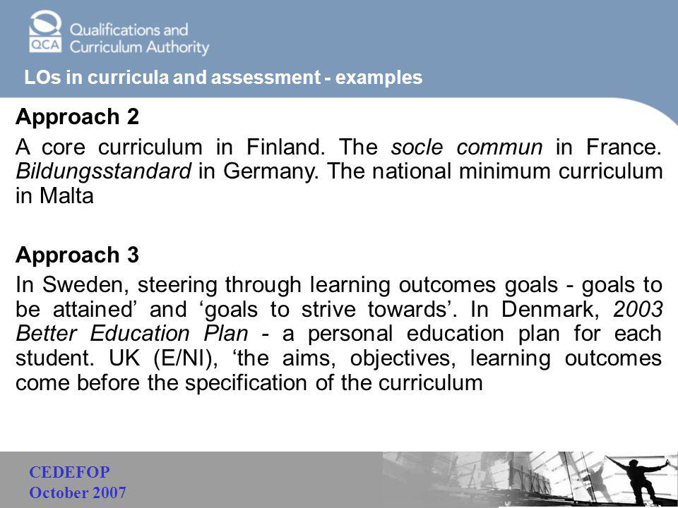 Malaysia LOs in curricula and assessment - examples Approach 2 A core curriculum in Finland.