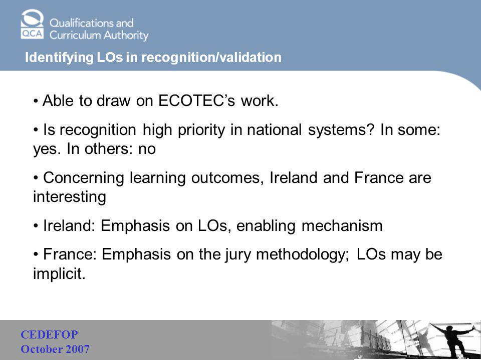 Malaysia Identifying LOs in recognition/validation Able to draw on ECOTEC's work. Is recognition high priority in national systems? In some: yes. In o