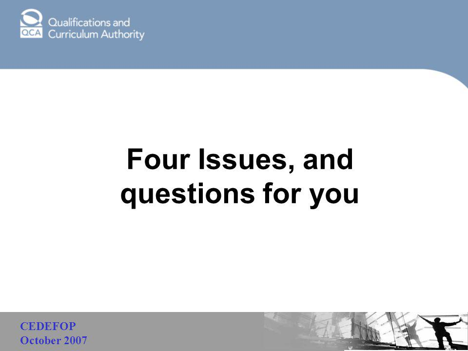 Malaysia Four Issues, and questions for you CEDEFOP October 2007