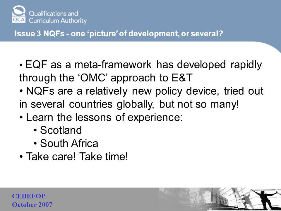 Malaysia Issue 3 NQFs - one 'picture' of development, or several? EQF as a meta-framework has developed rapidly through the 'OMC' approach to E&T NQFs