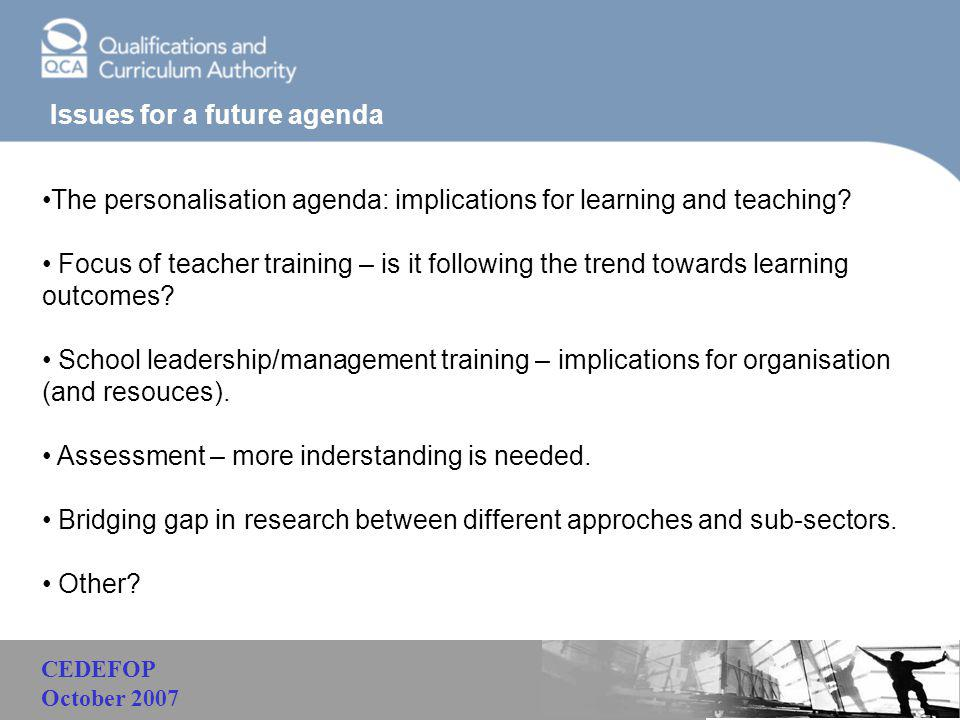 Malaysia Issues for a future agenda The personalisation agenda: implications for learning and teaching? Focus of teacher training – is it following th