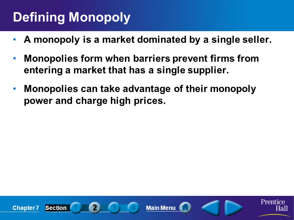 Chapter 7SectionMain Menu Oligopoly describes a market dominated by a few large, profitable firms.
