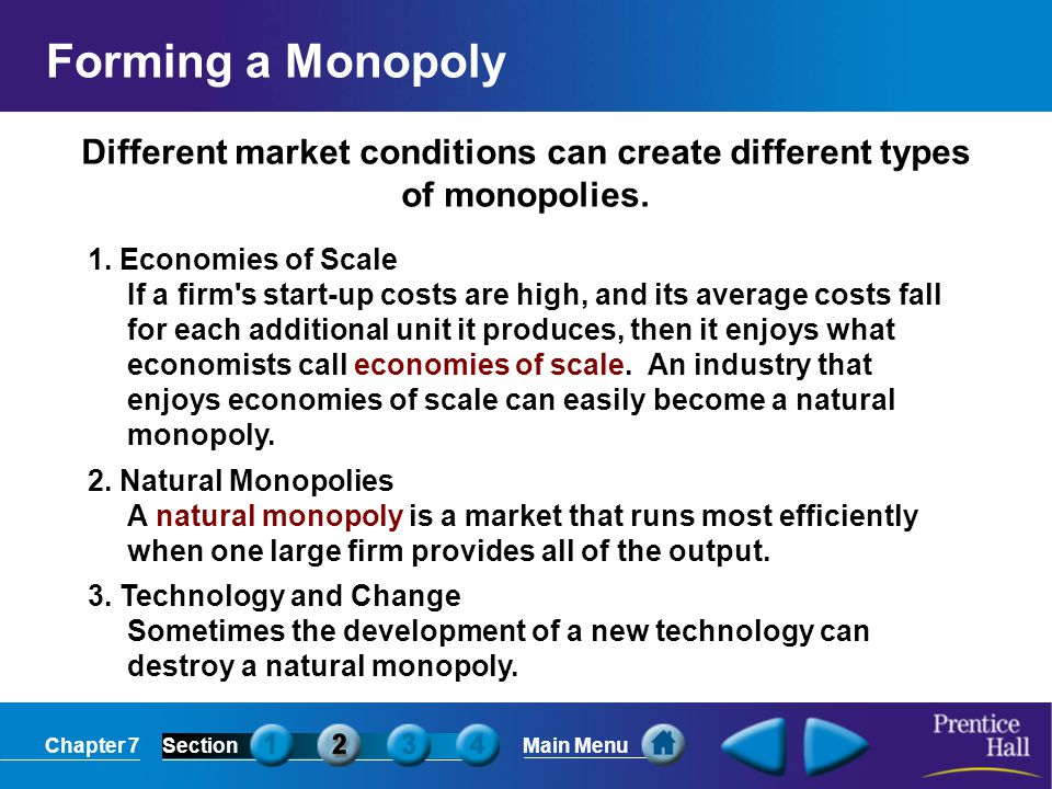 Chapter 7SectionMain Menu A government monopoly is a monopoly created by the government.