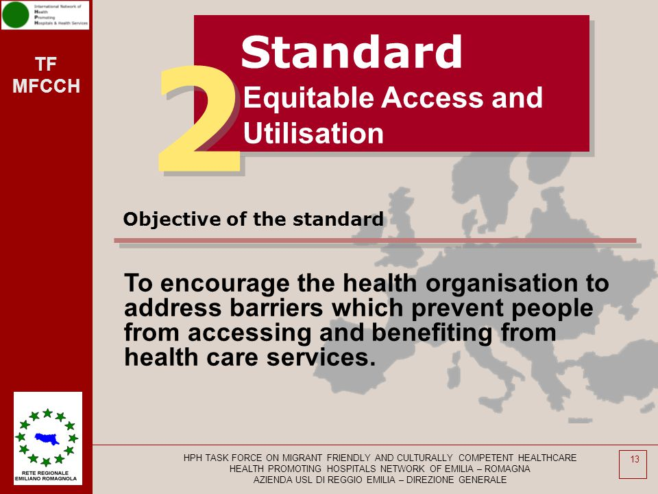 TF MFCCH HPH TASK FORCE ON MIGRANT FRIENDLY AND CULTURALLY COMPETENT HEALTHCARE HEALTH PROMOTING HOSPITALS NETWORK OF EMILIA – ROMAGNA AZIENDA USL DI