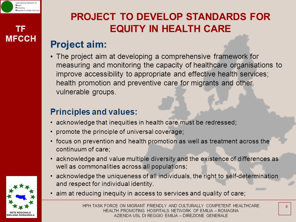 TF MFCCH Project aim: The project aim at developing a comprehensive framework for measuring and monitoring the capacity of healthcare organisations to