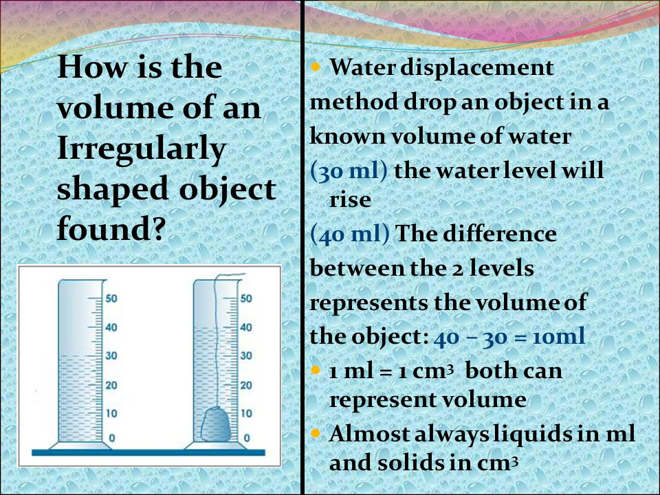 How is the volume of an Irregularly shaped object found.
