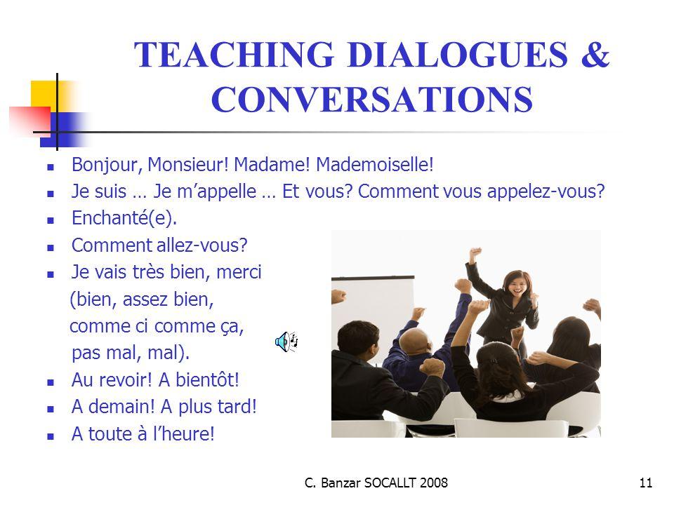 C. Banzar SOCALLT 200811 TEACHING DIALOGUES & CONVERSATIONS Bonjour, Monsieur.