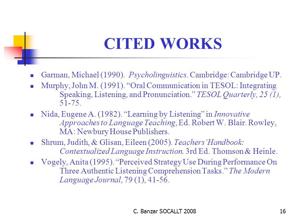C. Banzar SOCALLT 200816 CITED WORKS Garman, Michael (1990).