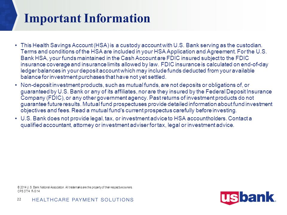Important Information This Health Savings Account (HSA) is a custody account with U.S.