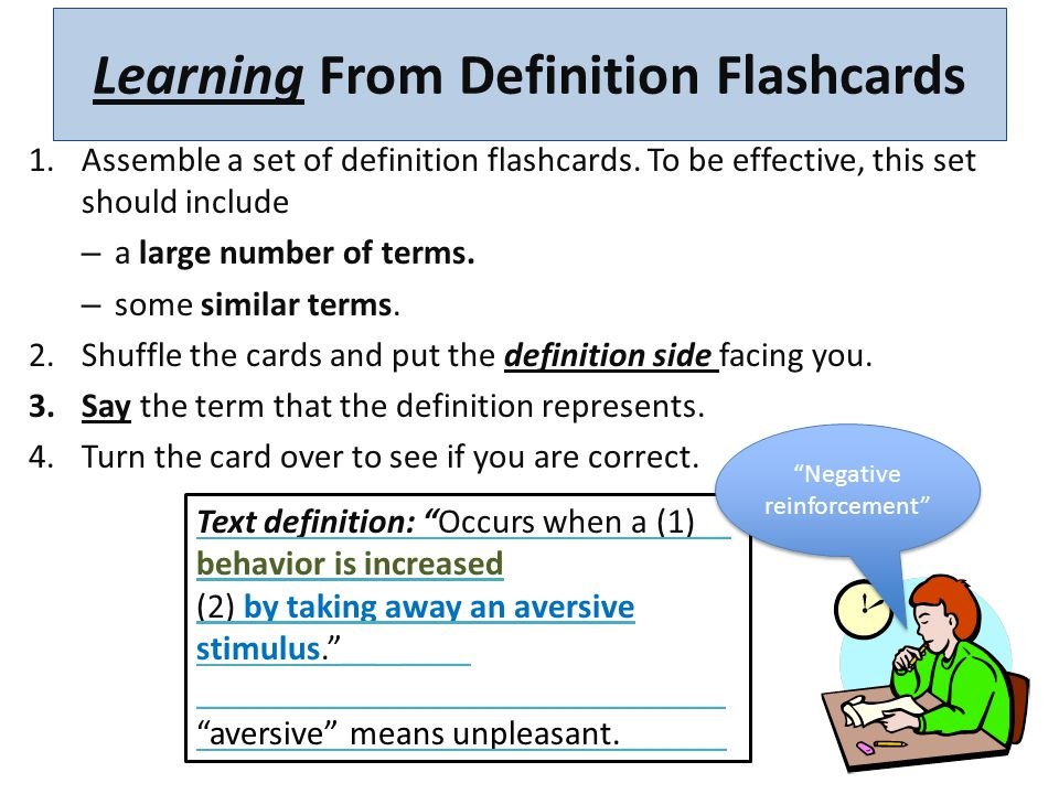 Learning from Definition Flashcards Naming the term from the definition will probably be a fairly easy task.