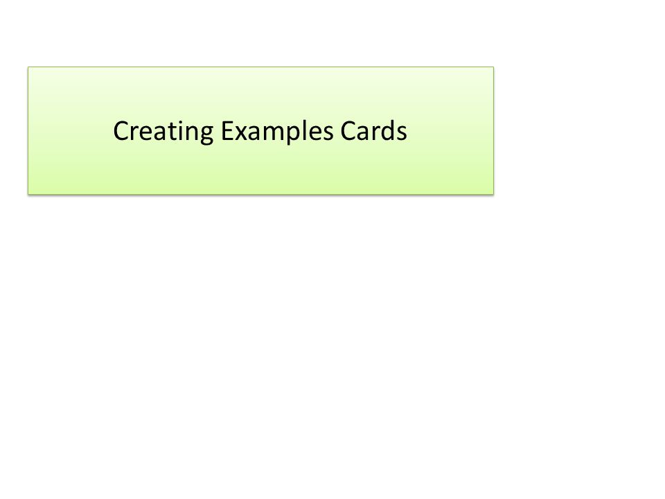 Creating Examples Cards