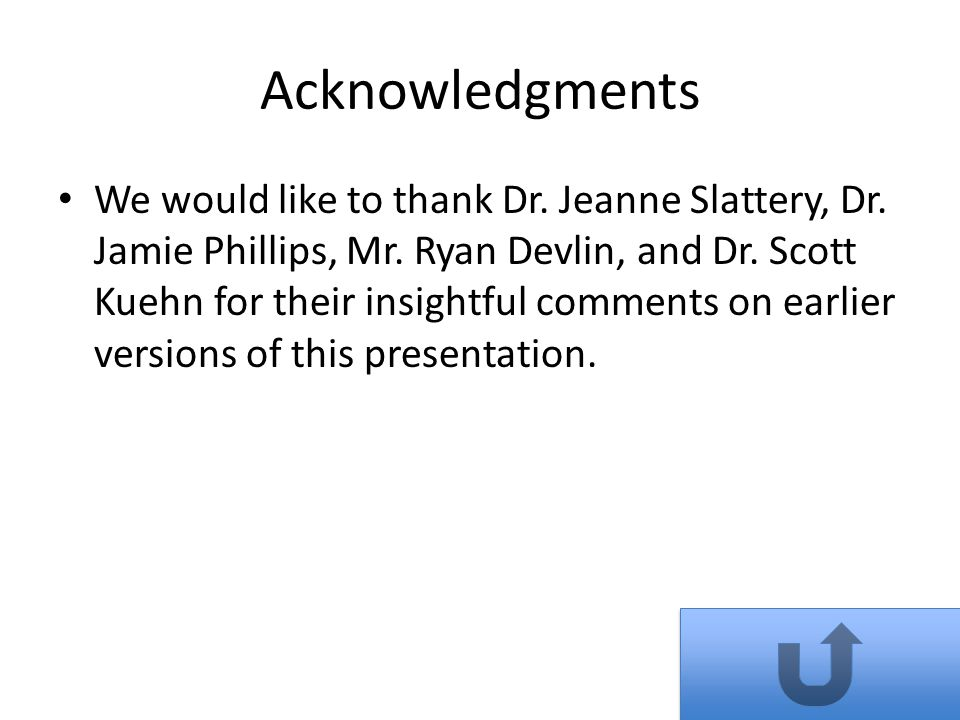 Acknowledgments We would like to thank Dr. Jeanne Slattery, Dr.