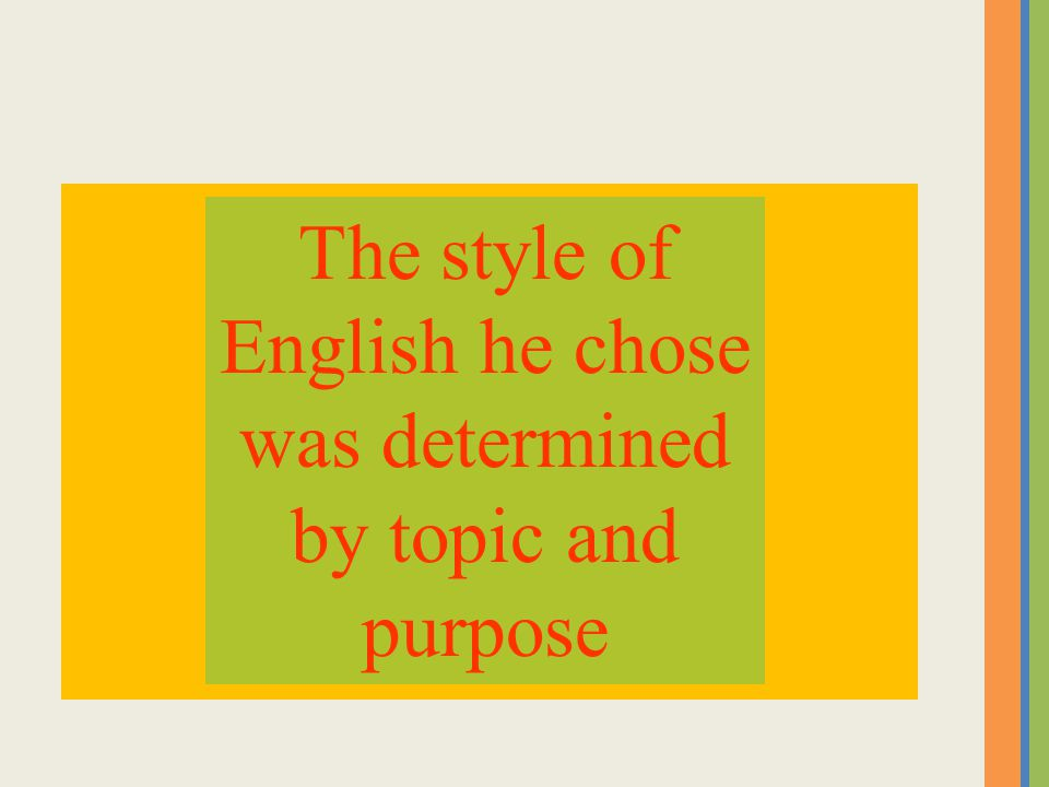 He wrote in both Standard English and in Black English Vernacular Why?