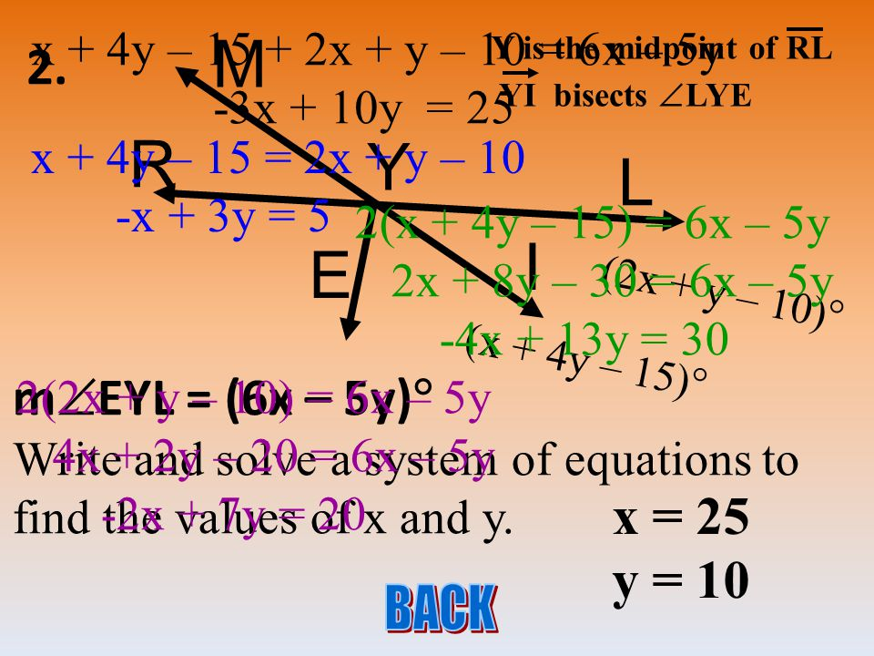 1. OV bisects  EOL  VOE = 5x + 4  VOL = 7x – 14 Draw and label a diagram. 5x + 4 L O V E 7x – 14